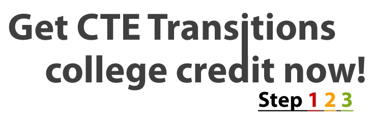 Get CTE Transitions College Credit Now!