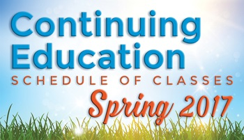 Continuing Education Class Schedule Spring 2017