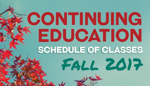 Continuing Education Class Schedule Fall 2017