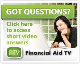 Questions? Click to view Financial Aid TV
