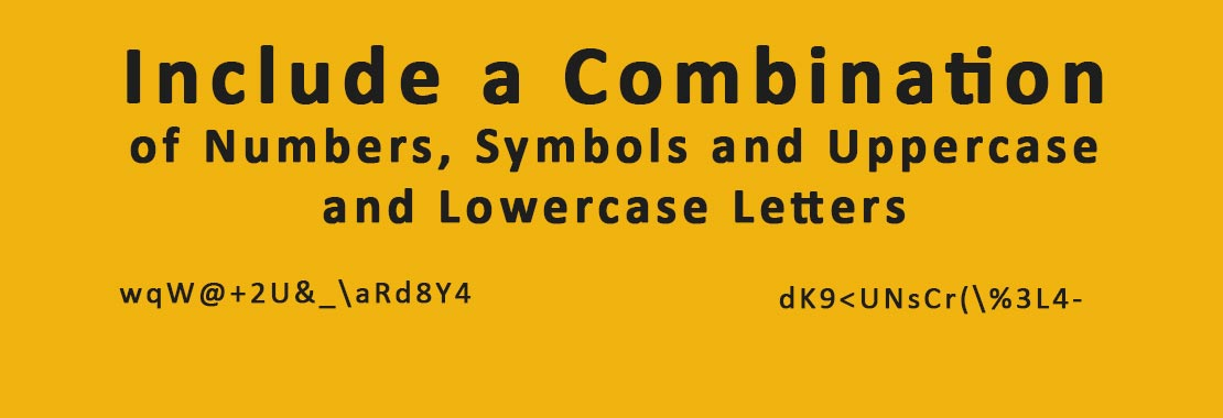 Include a Combination of Numbers, Symbols and Uppercase and Lowercase Letters