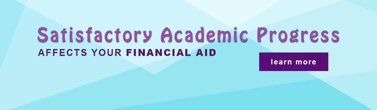 Satisfactory Academic Progress (SAP) Affects Your Financial Aid - Learn More